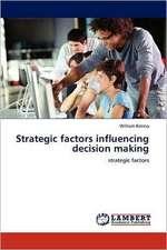 Strategic factors influencing decision making
