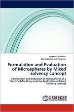 Formulation and Evaluation of Microspheres by Mixed solvency concept