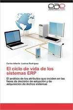El Ciclo de Vida de Los Sistemas Erp:  Propiedades Estructurales y Funcionales