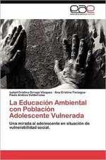 La Educacion Ambiental Con Poblacion Adolescente Vulnerada:  Caso Peruano