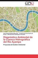 Diagnostico Ambiental de La Cuenca Hidrografica del Rio Ayampe:  Caso Peruano