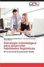 Estrategia Metodologica Para Desarrollar Habilidades Linguisticas