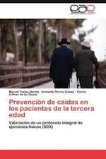 Prevencion de Caidas En Los Pacientes de La Tercera Edad:  Competencia Clave de Relaciones Humanas