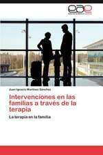 Intervenciones En Las Familias a Traves de La Terapia:  Estructura y Fenomenos