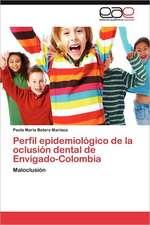 Perfil Epidemiologico de La Oclusion Dental de Envigado-Colombia:  Estructura y Fenomenos