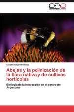 Abejas y La Polinizacion de La Flora Nativa y de Cultivos Horticolas:  Caso Tetla Tlaxcala