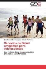 Servicios de Salud Amigables Para Adolescentes:  Sujetos Diabeticos E Hipertensos.