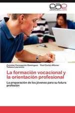La Formacion Vocacional y La Orientacion Profesional:  Una Disciplina?