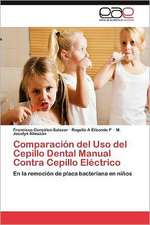 Comparacion del USO del Cepillo Dental Manual Contra Cepillo Electrico