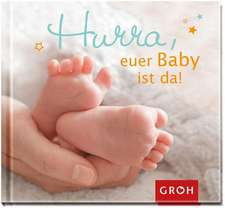 Hurra, euer Baby ist da!