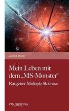 Mein Leben Mit Dem MS-Monster:  Wer Hat Angst VOR Der Wahrheit?