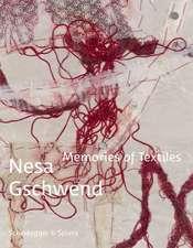 Nesa Gschwend—Memories of Textiles