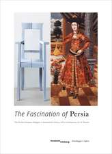 The Fascination of Persia: The Persian-European Dialogue in Seventeenth-Century Art and Contemporary Art of Teheran