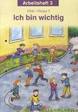 Ich bin wichtig. Ethik Klasse 3 Arbeitsheft. Thüringen