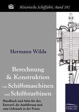 Berechnung und Konstruktion von Schiffsmaschinen und Schiffsturbinen