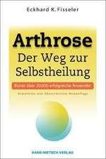 Arthrose - Der Weg zur Selbstheilung