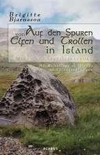 Auf den Spuren von Elfen und Trollen in Island. Sagen und Überlieferungen