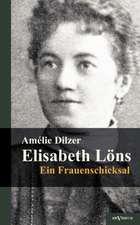 Elisabeth L NS - Ein Frauenschicksal:  Ein Resum
