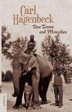 Von Tieren Und Menschen. Erlebnisse Und Erfahrungen Von Carl Hagenbeck:  Fichtes Reden an Die Deutsche Nation