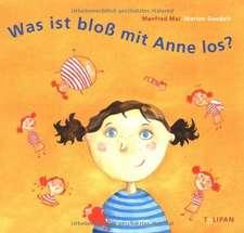 Was ist bloß mit Anne los?