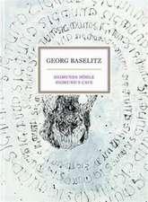 Georg Baselitz:  Sigmund's Cave