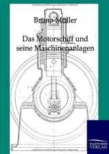Das Motorschiff und seine Maschinenanlagen