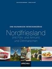 Eine kulinarische Entdeckungsreise Nordfriesische Inseln, Dithmarschen und Umgebung