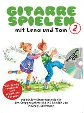Gitarre spielen mit Lena und Tom. 3 CD-Edition