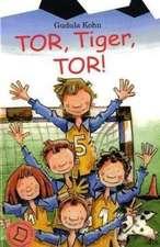 Tor, Tiger, Tor!