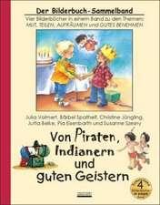 Von Piraten, Indianern und guten Geistern