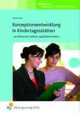 Konzeptionsentwicklung in Kindertagesstätten - professionell, konkret, qualitätsorientiert