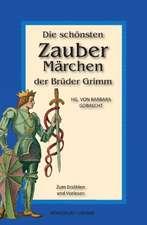 Die schönsten Zaubermärchen der Brüder Grimm