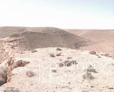 Topography Is Fate: North African Battlefields of World War II