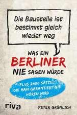 Was ein Berliner nie sagen würde