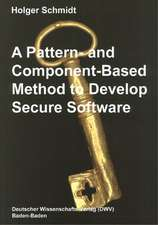 A Pattern and Component-Based Method to Develop Secure Software