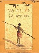 Sag mir, wie ist Afrika?