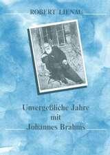 Unvergessliche Jahre mit Johannes Brahms