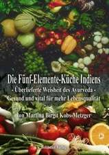 Die Fünf-Elemente-Küche Indiens