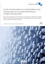 Von der Fernsehzentrierung zur Medienfokussierung - Anforderungen an eine zeitgemäße Sicherung medialer Meinungsvielfalt