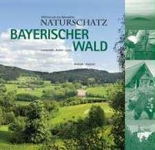 Naturschatz Bayerischer Wald