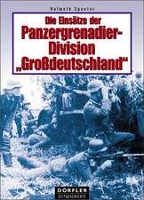 Die Einsätze der Panzergrenadierdivision Großdeutschland