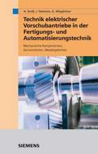 Technik elektrischer Vorschubantriebe in der Fertigungs– und Automatisierungstechnik: Mechanische Komponenten, Servomotoren, Messergebnisse