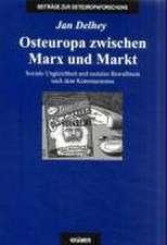 Osteuropa zwischen Marx und Markt