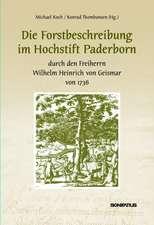 Die Forstbeschreibung im Hochstift Paderborn durch den Freiherrn Wilhelm Heinrich von Geismar von 1736