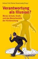 Verantwortung als Illusion?