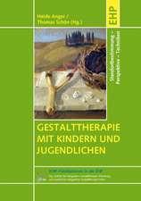 Gestalttherapie mit Kindern und Jugendlichen