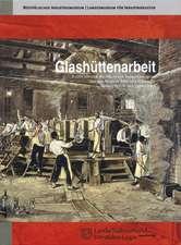 Glashüttenarbeit