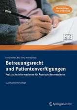 Betreuungsrecht und Patientenverfügungen: Praktische Informationen für Ärzte und Interessierte