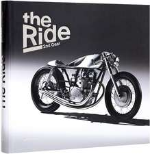 The Ride 2nd Gear: New Custom Motorcycles and Their Builders