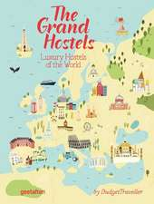 Klanten, R: Grand Hostels: Luxury Hostels of the World by Budgettraveller
